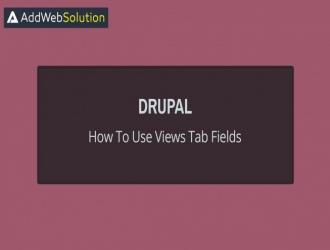 How To Use Views Tab Fields In Drupal