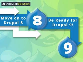 Move on to Drupal 8, Be Ready for Drupal 9!
