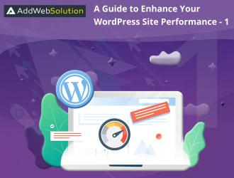 A Guide to Enhance Your WordPress Site Performance - 1